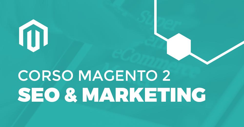 Corso Magento2 SEO e Marketing