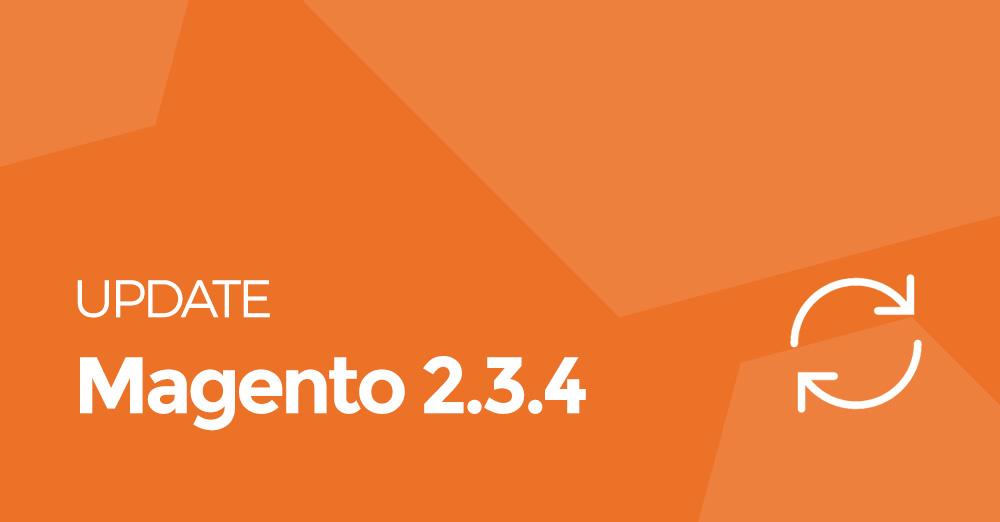 Magento 2.3.4: Todas las novedades de la nueva versión