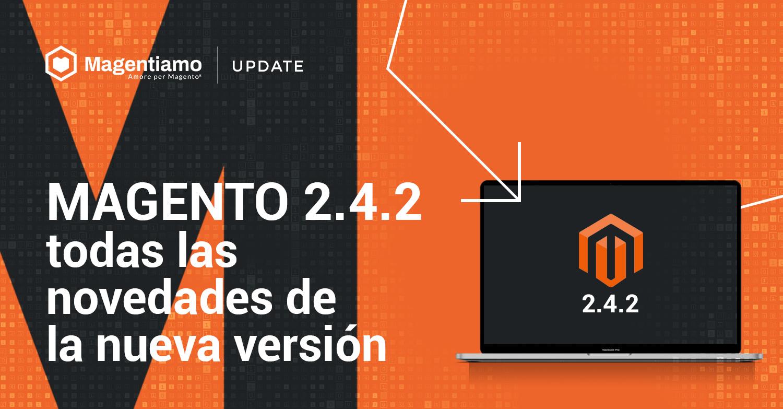 Magento 2.4.2: todas las novedades de la nueva versión