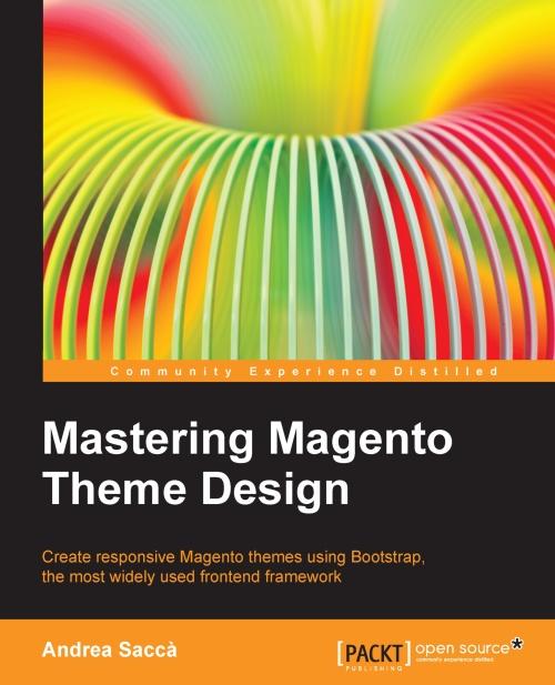 Mastering Magento Theme Design di Andrea Saccà, Packt Pub