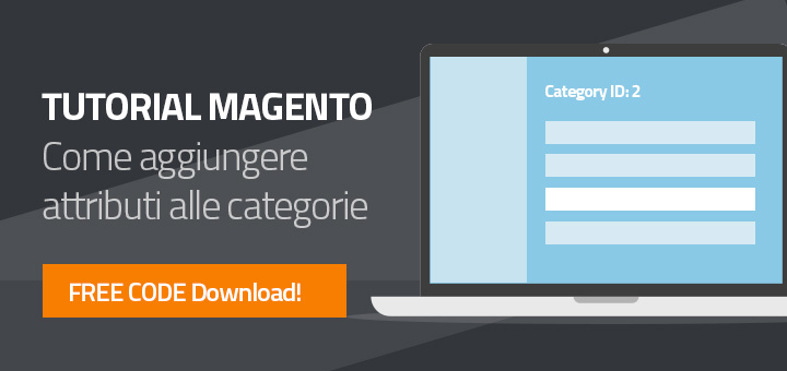 Come aggiungere nuovi attributi alle categorie in Magento + Guida e Free Download