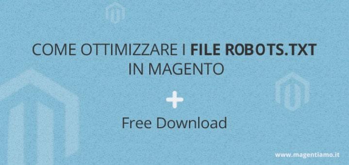 Come ottimizzare i file Robots.txt di Magento