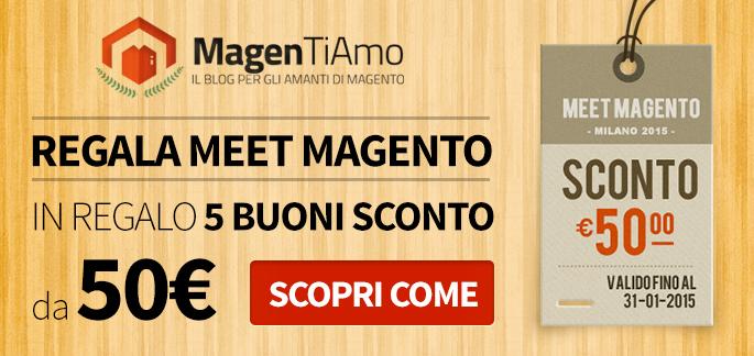 Magentiamo regala un buono sconto per il Meet Magento Italy - Milano, 5 e 6 Marzo 2015