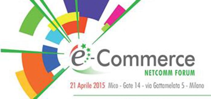 Ecommerce Forum - 21 Aprile 2015 - Milano
