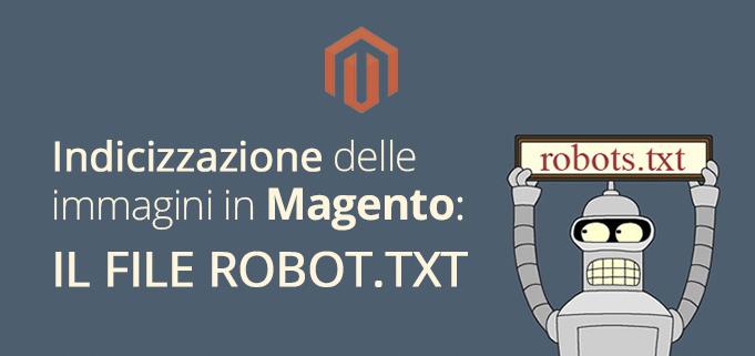 Indicizzazione di Google delle immagini in Magento: il file robot.txt