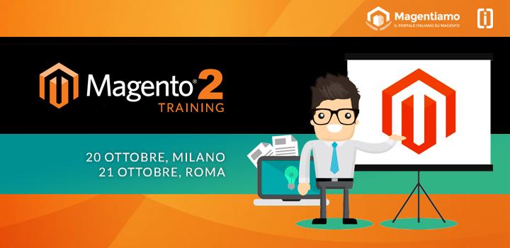 Magento 2 Training - 20 Ottobre Milano, 21 Ottobre Roma