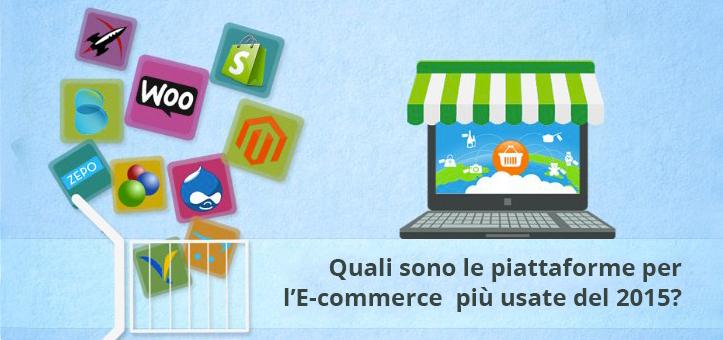 Quali sono le piattaforme per l'E-commerce più usate nel 2015?
