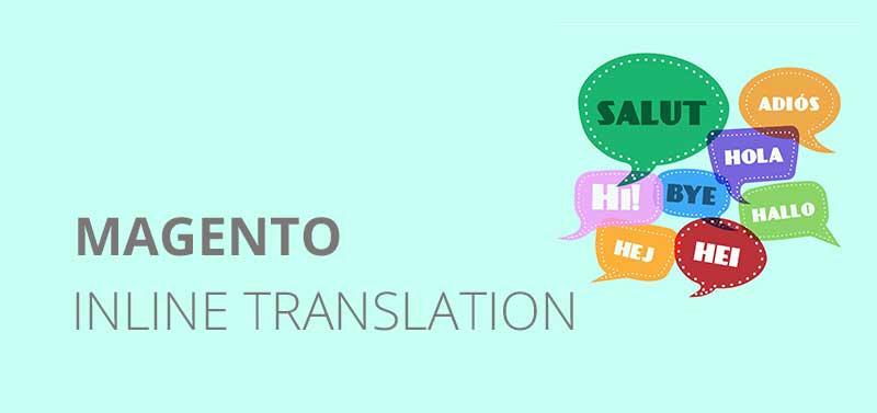 Traduzioni Magento: Come fare utilizzando la Translate Inline
