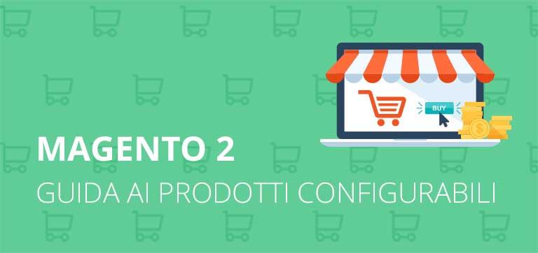 Come creare un prodotto configurabile in Magento 2