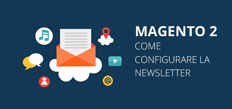 Come configurare la Newsletter in Magento 2