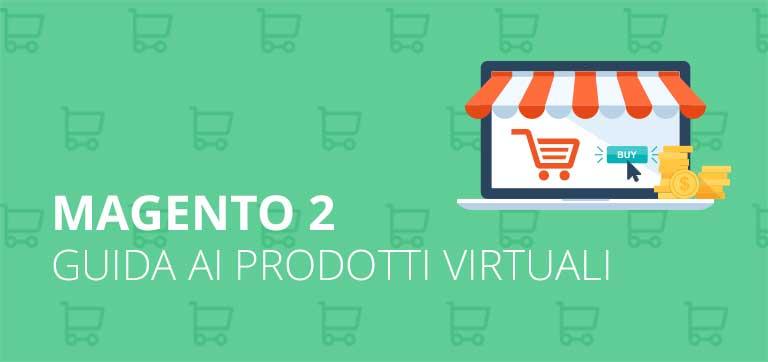 Come creare un prodotto virtuale in Magento 2