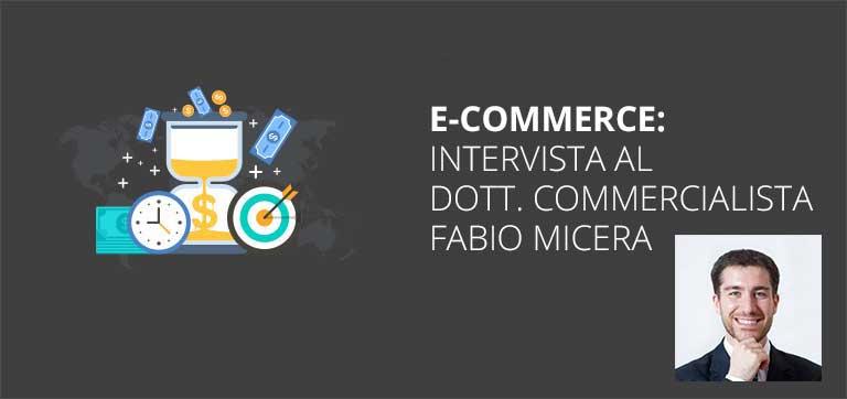 Ecommerce: Intervista al Dott.Commercialista Fabio Micera