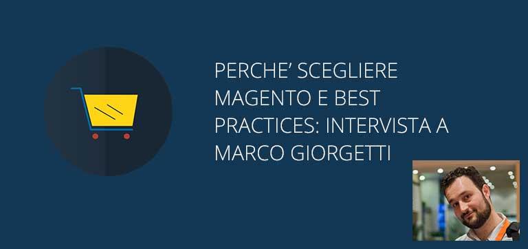 Perché scegliere Magento e le best practices: intervista a Marco Giorgetti