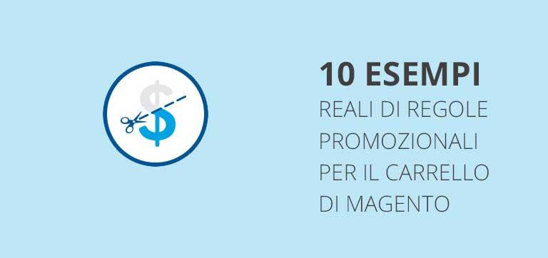 10 esempi reali di regole promozionali per il carrello di Magento