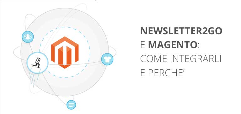 Newsletter2Go e Magento: come integrarli e perché