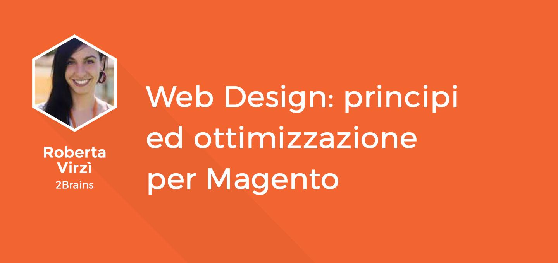 10 - Web design: principi ed ottimizzazione per Magento - Roberta Virzì