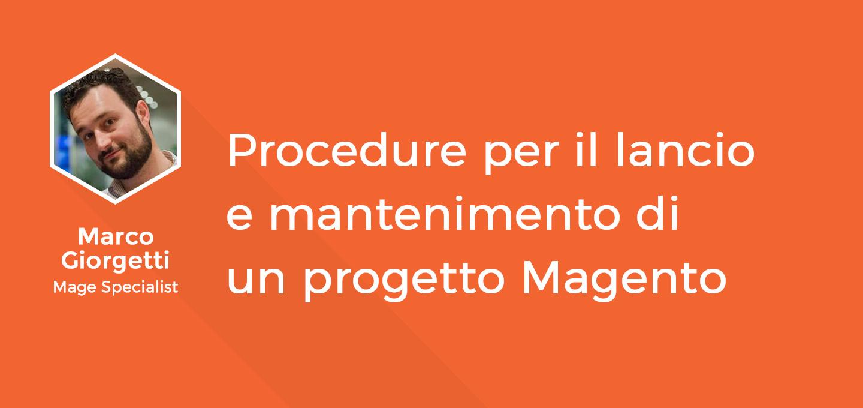 16 - Procedure per il lancio e mantenimento di un progetto Magento - Marco Giorgetti