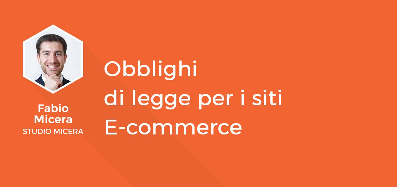 4 - Obblighi di Legge per l'E-Commerce - Fabio Micera