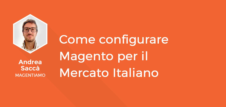 5 - Configurare Magento per il mercato Italiano - Andrea Saccà