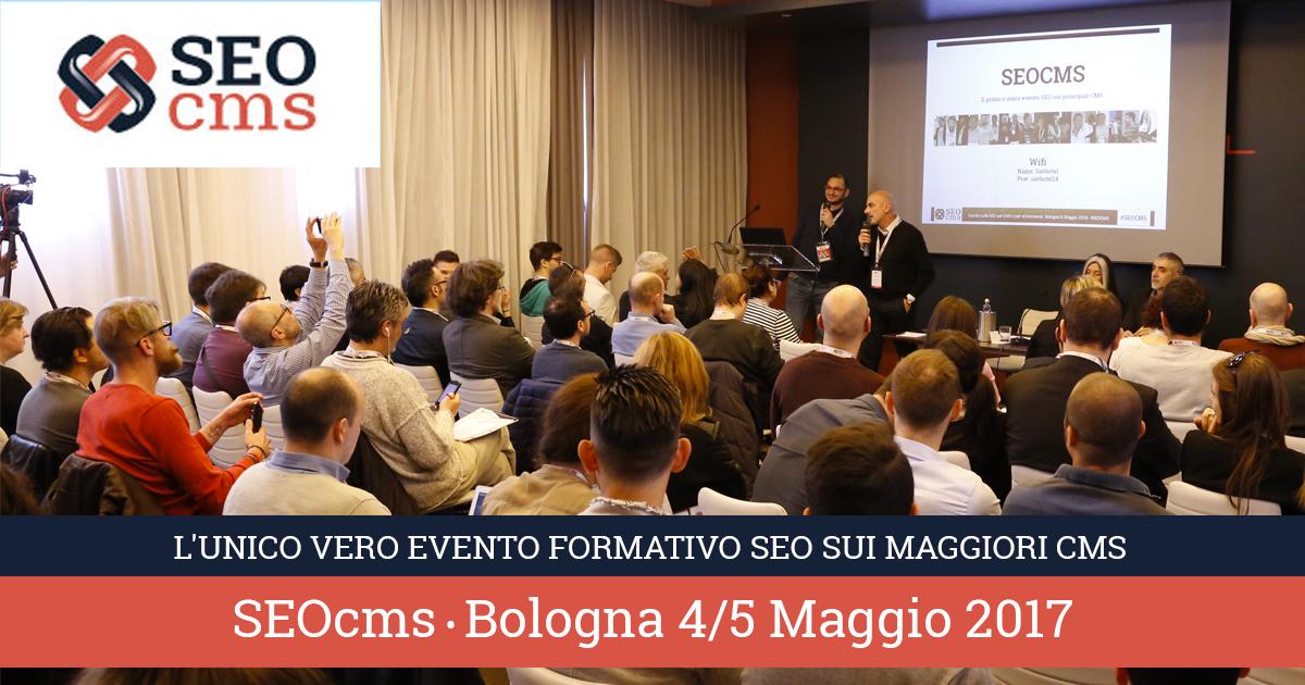 SEOcms: Bologna 4-5 Maggio 2017 + Buono sconto