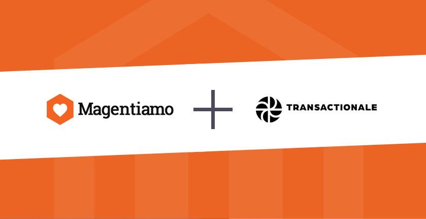 Magentiamo + Transactionale: Scopri il nuovo servizio per fidelizzare i clienti del tuo E-Commerce Magento