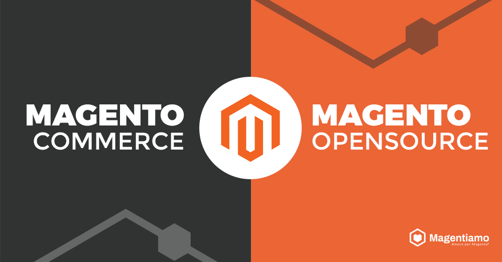 Magento Commerce VS Magento Open Source: Le due versioni a confronto