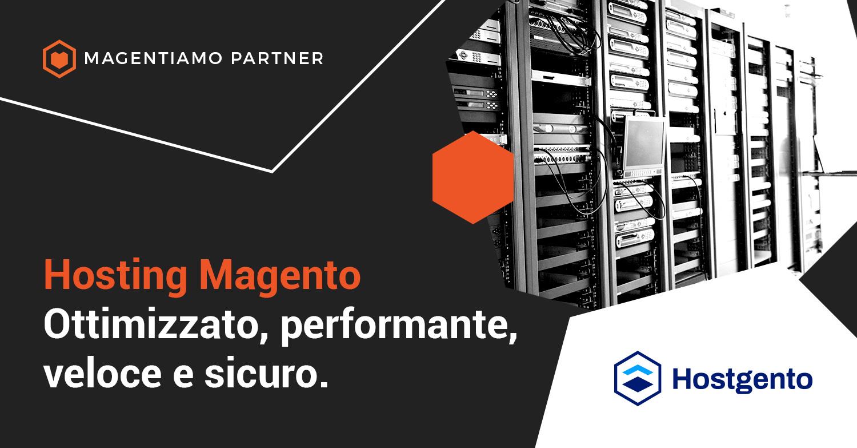 Hostgento: l'hosting Magento ottimizzato per il tuo Ecommerce