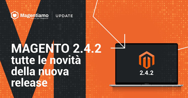 Magento 2.4.2: tutte le novità della nuova release