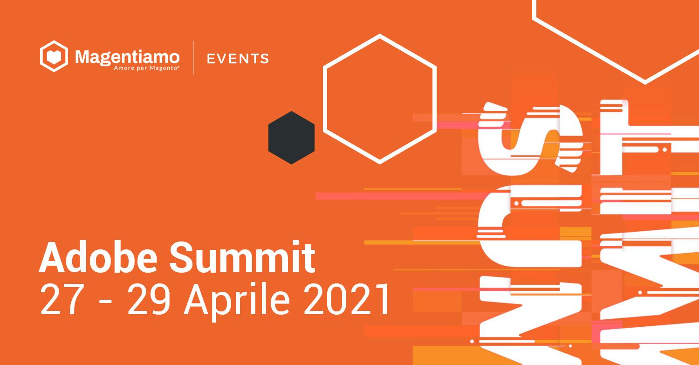 Adobe Summit - 27 - 29 Aprile 2021